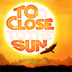 too close to the sun 150